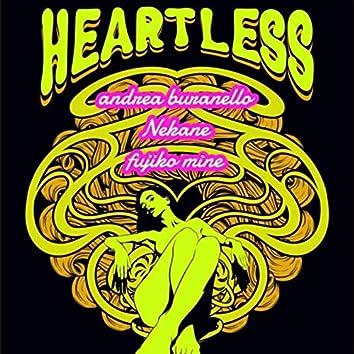Heartless (feat. Nekane & Fujiko Mine)