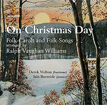 On Christmas Day: Folk-Carols & Folk-Songs
