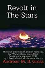 Revolt in the Stars - Dinosaur extinction 66 million years ago, Star Wars, Galactic coup d'état, Revolt in the stars and O...