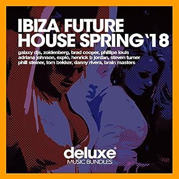 Ibiza Future House (Spring '18)