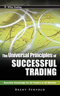 The Universal Principles of Successful Trading: Essential Knowledge for All Traders in All Markets