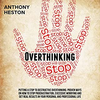 Overthinking: Fastlane to Success     Putting a Stop to Destructive Overthinking. Proven Ways to Stop Procrastination, Excessive Worrying and Get Real Results in Your Personal and Professional Life              By:                                                                                                                                 Anthony Heston                               Narrated by:                                                                                                                                 Sean Posvistak                      Length: 1 hr and 12 mins     55 ratings     Overall 4.8