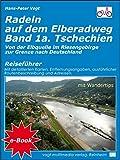 Radeln auf dem Elberadweg - Band 1a - Tschechien: Von der Quelle im Riesengebirge bis zur deutsch-tschechischen Grenze
