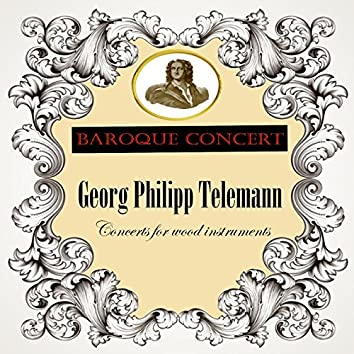Baroque Concert, Georg Philipp Telemann, Concerts for wood instruments