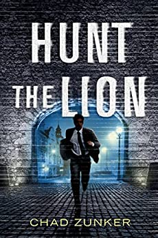 Hunt the Lion (Sam Callahan Book 3) by [Chad Zunker]