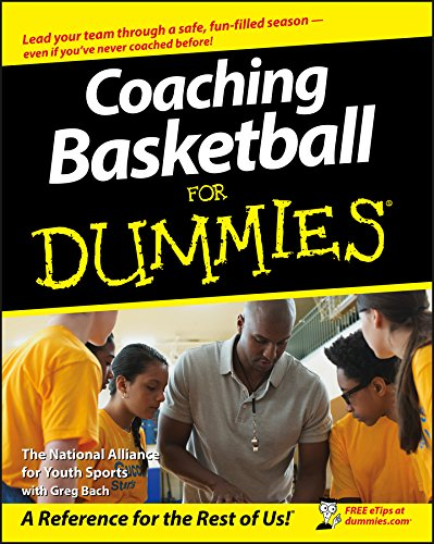 Coaching Basketball for Dummies (For Dummies Series)