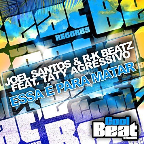 Joel Santos & R-K Beatz feat. Taty Agressivo