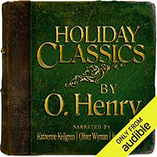 Holiday Classics by O. Henry                   By:                                                                                                                                 O. Henry                               Narrated by:                                                                                                                                 Katherine Kellgren,                                                                                        Oliver Wyman,                                                                                        Jonathan Davis                      Length: 49 mins     2 ratings     Overall 2.0