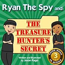 Ryan The Spy and: The Treasure Hunter's Secret: A Growth Mindset Series (Volume 3)