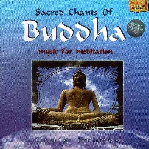 Sacred Chants of Buddha - (Music for Meditation) - (Audio CD)