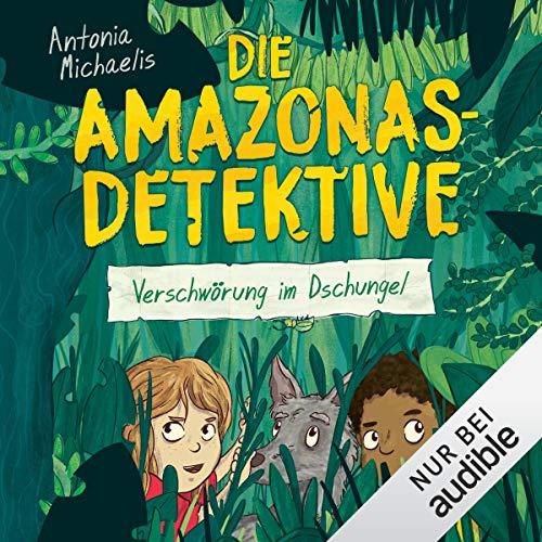 Verschwörung im Dschungel: Die Amazonas-Detektive 1