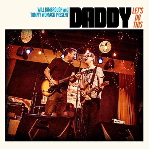 Daddy (Will Kimbrough & Tommy Womack)