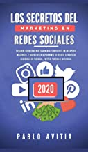 Los secretos del Marketing en Redes Sociales 2020: Descubre cómo construir una marca, convertirte en un experto influencer...