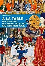 A la table des seigneurs...du Moyen Age d'Eric Birlouez