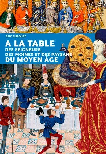 A la table des seigneurs...du Moyen Age