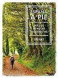 España a pie: Más de 40 Rutas senderistas