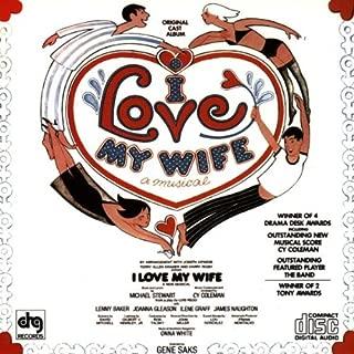 I Love My Wife: A Musical 1977 Original Broadway Cast