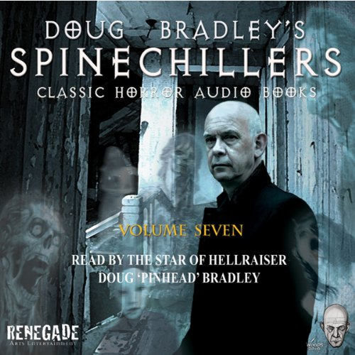Doug Bradley's Spinechillers, Volume Seven audiobook cover art