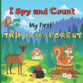 I Spy and Count - My First TRIP to the FOREST: Guessing Game A-Z, Numbers, Search and Find Activity Book . Perfect Gift fo...