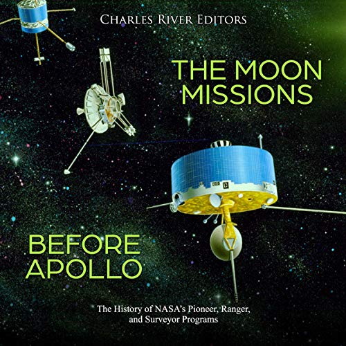 The Moon Missions Before Apollo  By  cover art