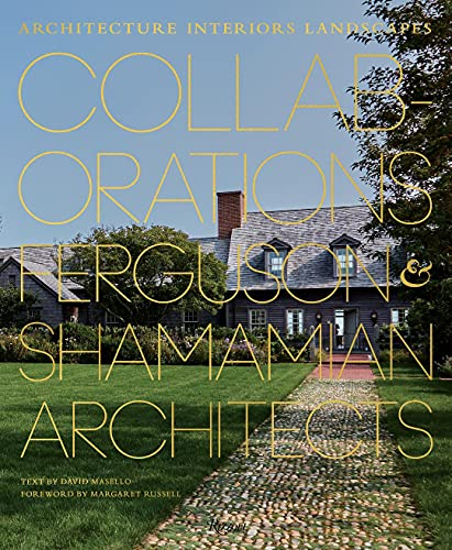 Compare Textbook Prices for Collaborations: Architecture, Interiors, Landscapes: Ferguson & Shamamian Architects  ISBN 9780847870608 by Masello, David,Russell, Margaret