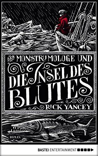 Der Monstrumologe und die Insel des Blutes: Roman