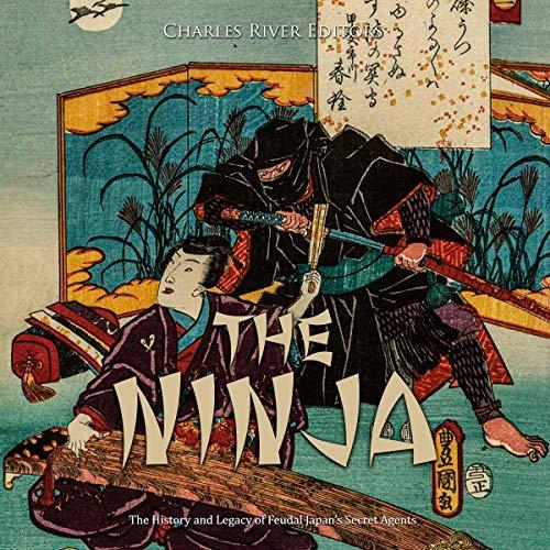 The Ninja Audiobook By Charles River Editors cover art