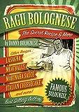 Ragu Bolognese Cookbook: The SECRET RECIPE and More of America's Favorite Italian Dishes