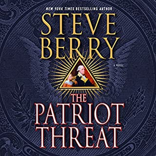The Patriot Threat     Cotton Malone              By:                                                                                                                                 Steve Berry                               Narrated by:                                                                                                                                 Scott Brick                      Length: 27 hrs and 45 mins     1,225 ratings     Overall 4.3