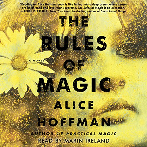 The Rules of Magic                   By:                                                                                                                                 Alice Hoffman                               Narrated by:                                                                                                                                 Marin Ireland                      Length: 10 hrs and 58 mins     4,726 ratings     Overall 4.4