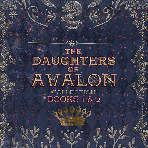 The Daughters of Avalon Collection: Books 1 and 2 cover art