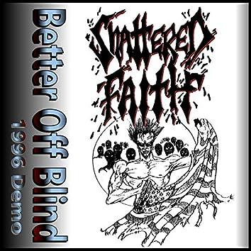 Better Off Blind by Shattered Faith GA (1996 Demo)