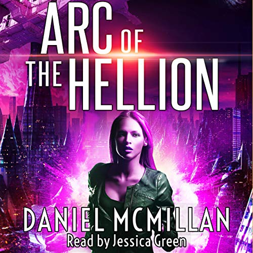 Arc of the Hellion Audiobook By Daniel McMillan cover art