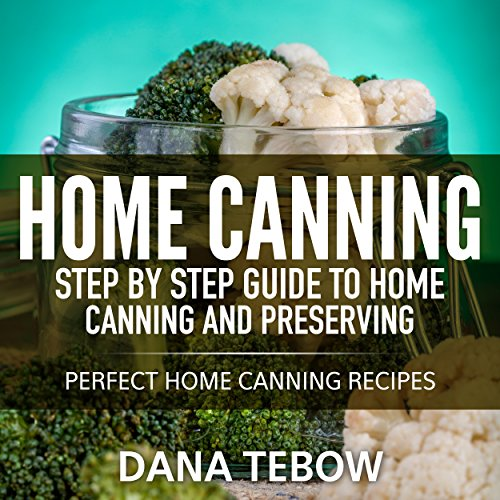 Home Canning     Step by Step Guide to Home Canning and Preserving Perfect Home Canning Recipes              By:                                                                                                                                 Dana Tebow                               Narrated by:                                                                                                                                 Violet Meadow                      Length: 49 mins     Not rated yet     Overall 0.0