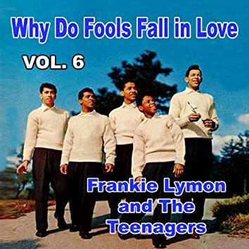 Why Do Fools Fall in Love, Vol. 6