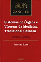 Zang Fu - Sistemas de Órgãos e Vísceras da Medicina Tradicional Chinesa