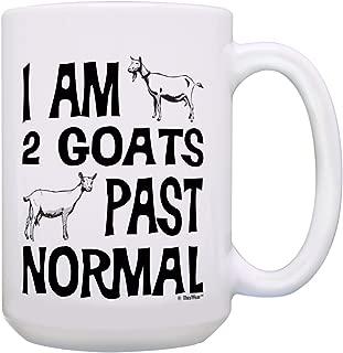 Goat Gift I'm 2 Goats Past Normal Goat Mom Mug or Goat Dad Mug Goat Themed Gifts Goat Birthday Gifts Goat Novelty Gifts Gift 15-oz Coffee Mug Tea Cup 15 oz White