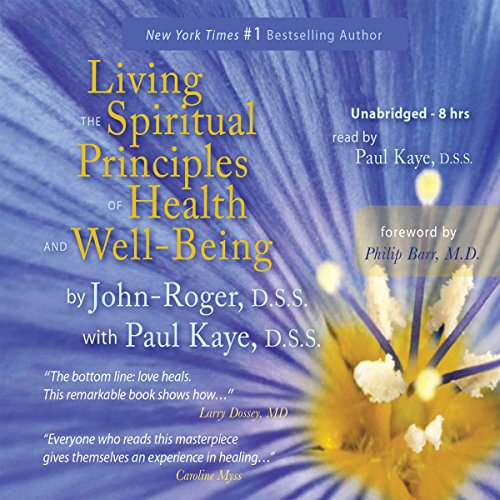 Living the Spiritual Principles of Health and Well-Being audiobook cover art