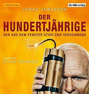 Der Hundertjährige, der aus dem Fenster stieg und verschwand                   Autor:                                                                                                                                 Jonas Jonasson                               Sprecher:                                                                                                                                 Otto Sander                      Spieldauer: 7 Std. und 32 Min.     3.459 Bewertungen     Gesamt 4,3