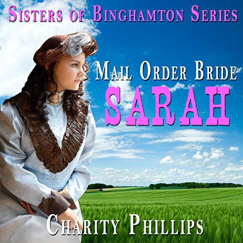 Mail Order Bride: Sarah Audiobook By Charity Phillips cover art