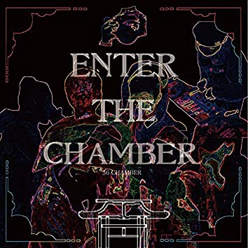 ENTER THE CHAMBER