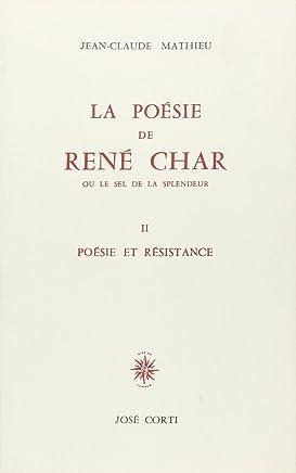 La Poésie de René Char   ou le Sel de la splendeur