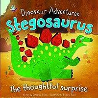 Stegosaurus: The Thoughtful Surprise (Dinosaur Adventures)
