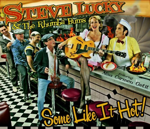 Some Like It Hot by Steve Lucky & The Rhumba Bums (2008-01-01)