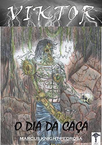 VIKTOR: O Dia da Caça (VIKTOR - Uma Lenda de Frankenstein Livro 2) (Portuguese Edition)