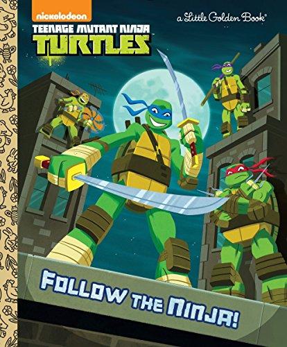 Follow the Ninja! (Teenage Mutant Ninja Turtles) (Little Golden Book)