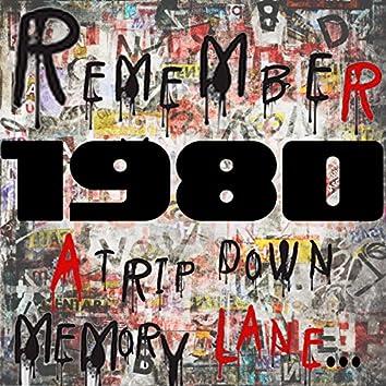 Remember 1980: A Trip Down Memory Lane...