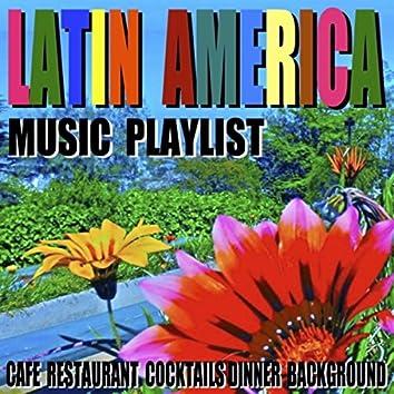 Latin America Music Playlist (Cafe Restaurant Cocktails Dinner Background)