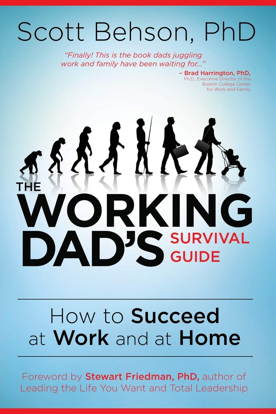 Download The Working Dad's Survival Guide: How To Succeed At Work And At Home 