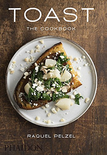 Toast: The Cookbook (FOOD COOK)